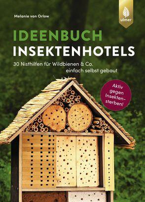 Ideenbuch Insektenhotels von Orlow,  Melanie von