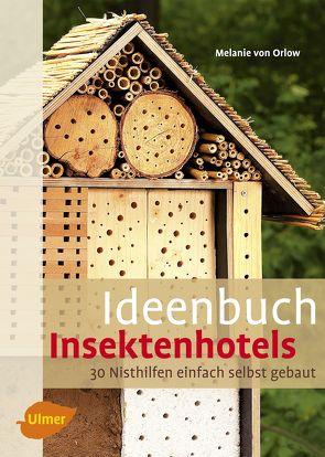 Ideenbuch Insektenhotels von Orlow,  Dr. Melanie von