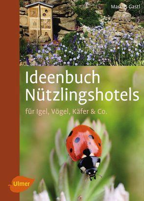 Ideenbuch Nützlingshotels von Gastl,  Markus