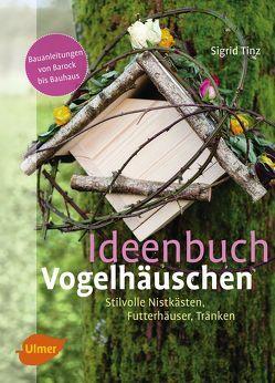 Ideenbuch Vogelhäuschen von Tinz,  Sigrid
