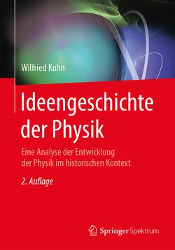Ideengeschichte der Physik von Kühn,  Wilfried, Schwarz,  Oliver