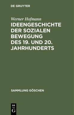 Ideengeschichte der sozialen Bewegung des 19. und 20. Jahrhunderts von Abendroth,  Wolfgang, Fetscher,  Iring, Hofmann,  Werner