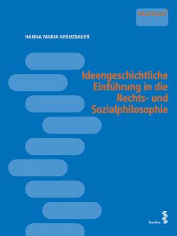 Ideengeschichtliche Einführung in die Rechts- und Sozialphilosophie von Kreuzbauer,  Hanna Maria