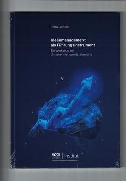 Ideenmanagement als Führungsinstrument von Leipold,  Petra