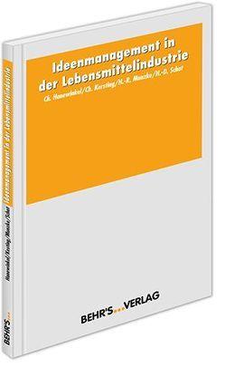Ideenmanagement in der Lebensmittelindustrie von Hanewinkel,  Christian, Schat,  Hans-Dieter