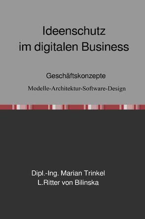 Ideenschutz im digitalen Business von Ritter von Bilinska,  L, Trinkel,  Dipl.-Ing. Marian
