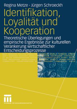 Identifikation, Loyalität und Kooperation von Metze,  Regina, Schroeckh,  Jürgen