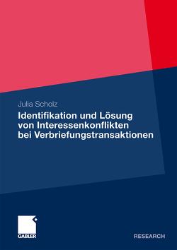 Identifikation und Lösung von Interessenkonflikten bei Verbriefungstransaktionen von Scholz,  Julia
