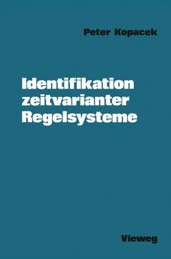 Identifikation zeitvarianter Regelsysteme von Kopacek,  Peter