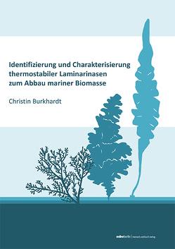 Identifizierung und Charakterisierung thermostabiler Laminarinasen zum Abbau mariner Biomasse von Burkhardt,  Christin