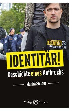 Identitär! von Sellner,  Martin