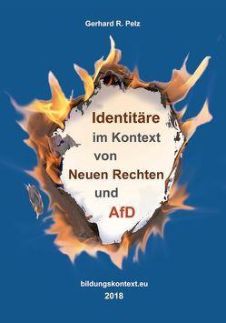 Identitäre im Kontext von Neuen Rechten und AfD von Pelz,  Dr. rer. nat.,  Gerhard R.