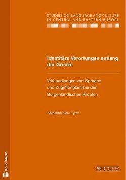 Identitäre Verortungen entlang der Grenze von Tyran,  Katharina Klara