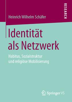 Identität als Netzwerk von Schäfer,  Heinrich Wilhelm