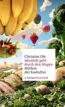 Identität geht durch den Magen von Ott,  Christine