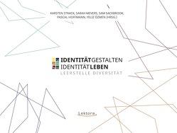 Identität gestalten – Identität leben von Hoffmann,  Pascal, Mevers,  Sarah, Netzwerk TINte Bühnenliteratur, Özmen,  Yeliz, Sackbrook,  Sam, Strack,  Karsten, Vorlesebande e. V.