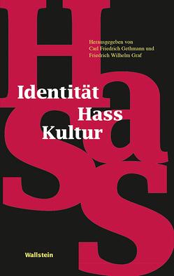 Identität – Hass – Kultur von Gethmann,  Carl Friedrich, Graf,  Friedrich Wilhelm