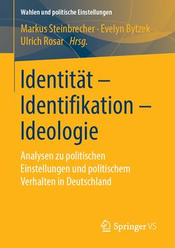 Identität – Identifikation – Ideologie von Bytzek,  Evelyn, Rosar,  Ulrich, Steinbrecher,  Markus