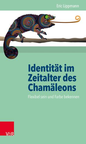 Identität im Zeitalter des Chamäleons von Lippmann,  Eric, Varga von Kibéd,  Matthias