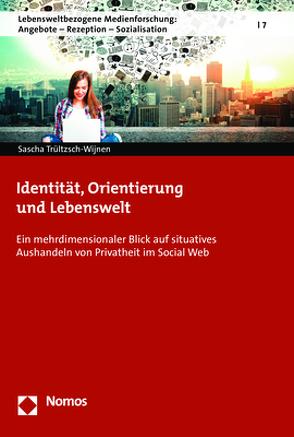 Identität, Orientierung und Lebenswelt von Trültzsch-Wijnen,  Sascha