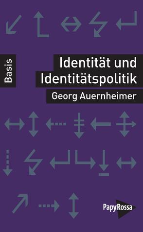 Identität und Identitätspolitik von Auernheimer,  Georg