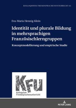 Identität und plurale Bildung in mehrsprachigen Französischlerngruppen von Hennig-Klein,  Eva-Maria