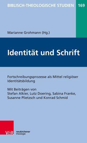 Identität und Schrift von Alkier,  Stefan, Doering,  Lutz, Franke,  Sabina, Grohmann,  Marianne, Plietzsch,  Susanne, Schmid,  Konrad