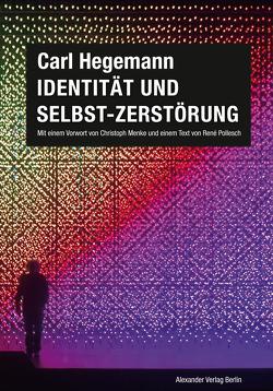 Identität und Selbst-Zerstörung von Hegemann,  Carl, Menke,  Christoph, Pollesch,  René