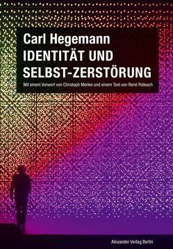 Identität und Selbst-Zerstörung. Grundlagen einer historischen Kritik moderner Lebensbedingungen bei Fichte und Marx (1978) von Hegemann,  Carl, Menke,  Christoph, Pollesch,  René