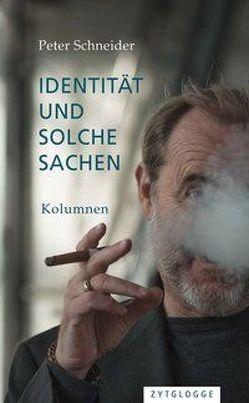 Identität und solche Sachen von Schneider,  Peter