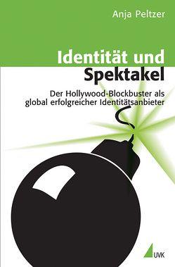 Identität und Spektakel von Peltzer,  Anja