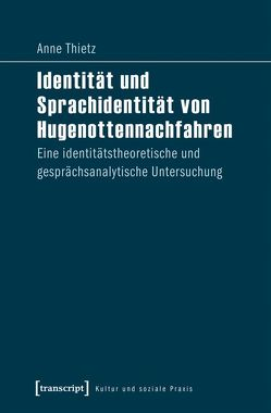 Identität und Sprachidentität von Hugenottennachfahren von Thietz,  Anne