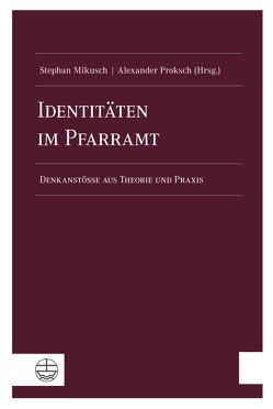 Identitäten im Pfarramt von Mikusch,  Stephan, Proksch,  Alexander