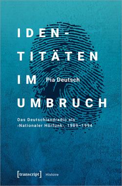Identitäten im Umbruch von Deutsch,  Pia