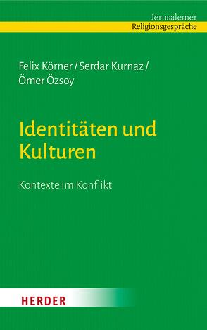 Identitäten und Kulturen von Körner,  Felix, Kurnaz,  Serdar, Özsoy,  Ömer