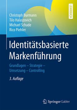 Identitätsbasierte Markenführung von Burmann,  Christoph, Halaszovich,  Tilo, Piehler,  Rico, Schade,  Michael