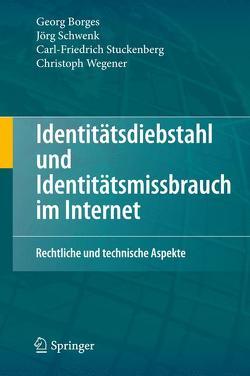 Identitätsdiebstahl und Identitätsmissbrauch im Internet von Borges,  Georg, Schwenk,  Jörg, Stuckenberg,  Carl-Friedrich, Wegener,  Christoph