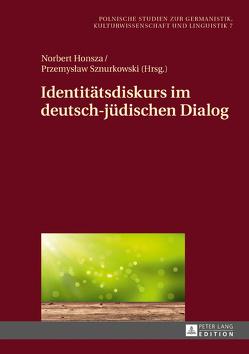 Identitätsdiskurs im deutsch-jüdischen Dialog von Honsza,  Norbert, Sznurkowski,  Przemyslaw