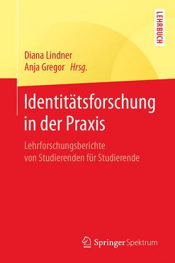 Identitätsforschung in der Praxis von Gregor,  Anja, Lindner,  Diana