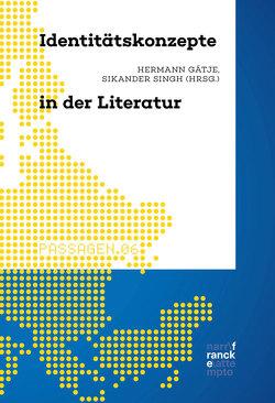 Identitätskonzepte in der Literatur von Gätje,  Hermann, Singh,  Sikander