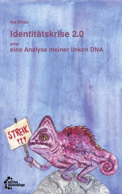 Identitätskrise 2.0 oder eine Analyse meiner linken DNA von Elvau,  Ika