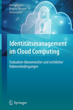 Identitätsmanagement im Cloud Computing von Borges,  Georg, Werners,  Brigitte