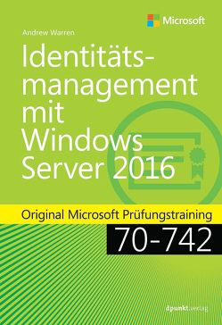 Identitätsmanagement mit Windows Server 2016 von Gronau,  Volkmar, Warren,  Andrew James