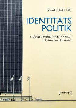 Identitätspolitik von Führ,  Eduard Heinrich