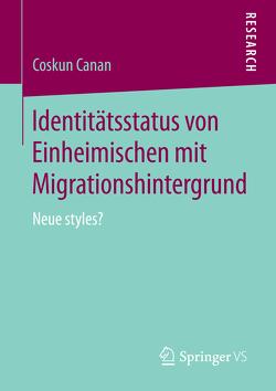Identitätsstatus von Einheimischen mit Migrationshintergrund von Canan,  Coskun