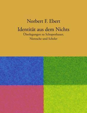 Identität aus dem Nichts von Ebert,  Norbert F