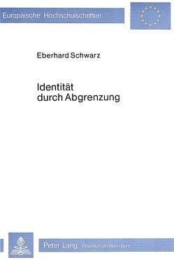 Identität durch Abgrenzung von Schwarz,  Eberhard