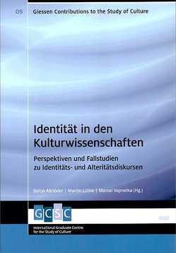 Identität in den Kulturwissenschaften von Altnöder,  Sonja, Lüthe,  Martin, Vejmelka,  Marcel