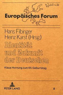 Identität und Zukunft der Deutschen von Filbinger,  Hans, Karst,  Heinz