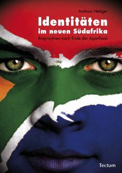 Identitäten im neuen Südafrika von Hettiger,  Andreas